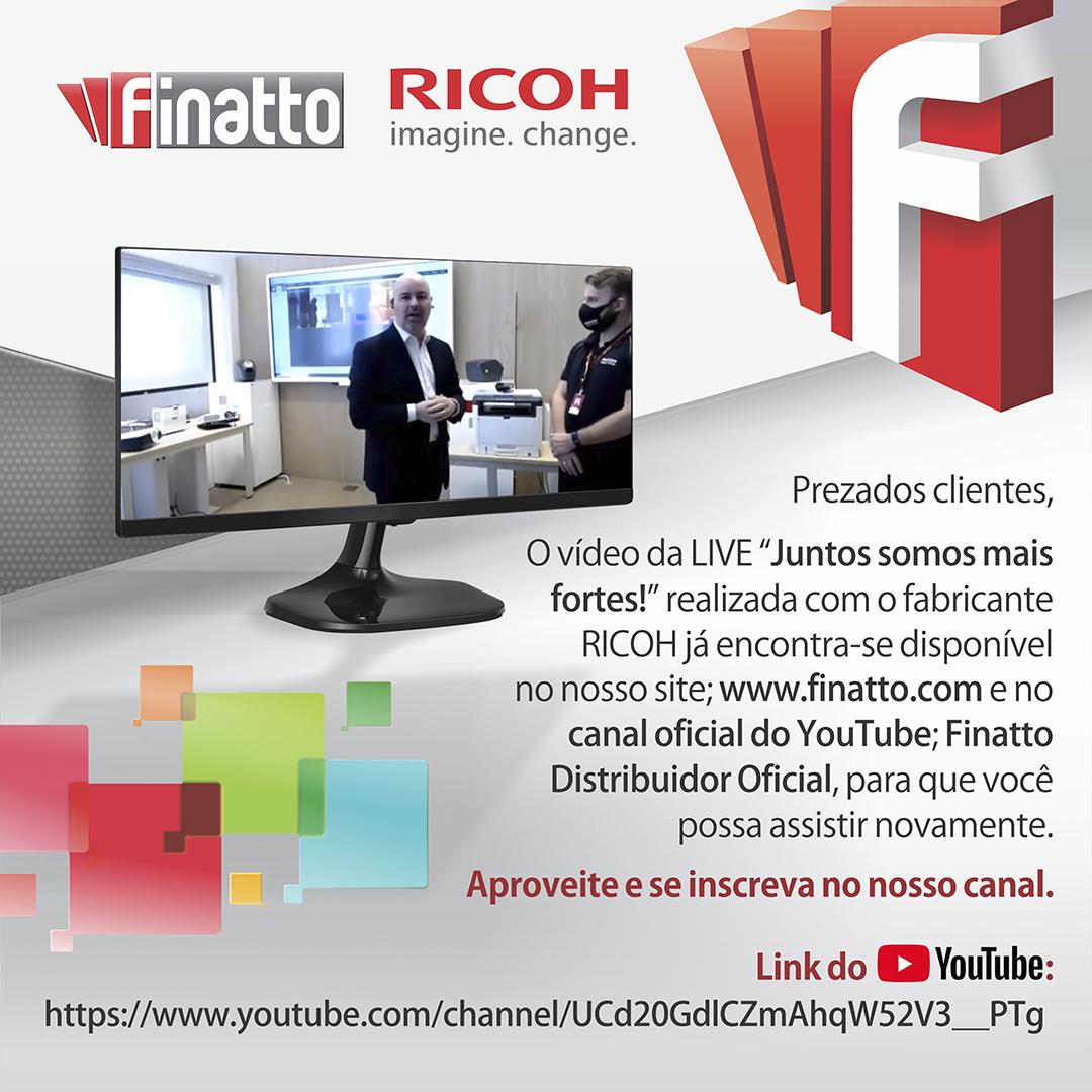 Vídeo LIVE Finatto & Ricoh - Juntos somos mais fortes!